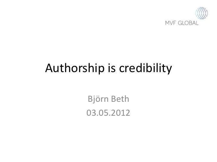 Authorship is credibility        Björn Beth        03.05.2012