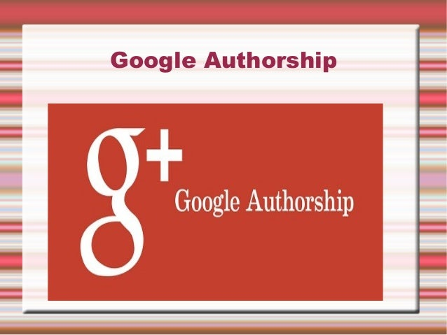 Google Authorship & Author Rank For Your Online Business