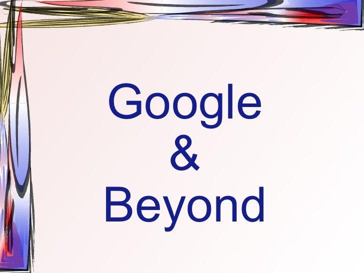 Google & Beyond