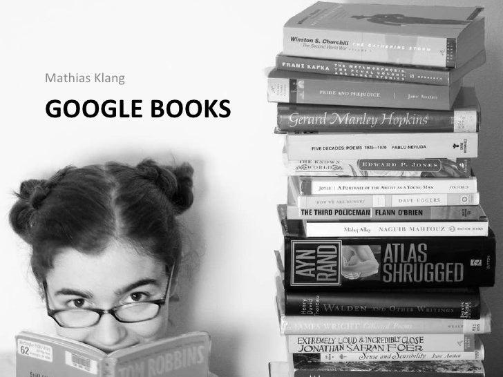 GOOGLE BOOKS <ul><li>Mathias Klang </li></ul>