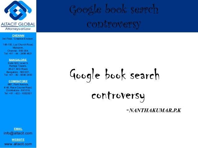 Google book search                                    controversy         CHENNAI3rd Floor, 'Creative Enclave',148-150, Lu...