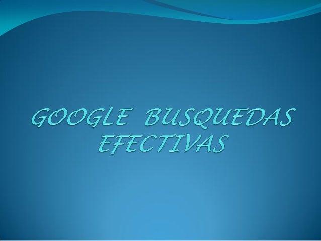 Google  busquedas efectivas