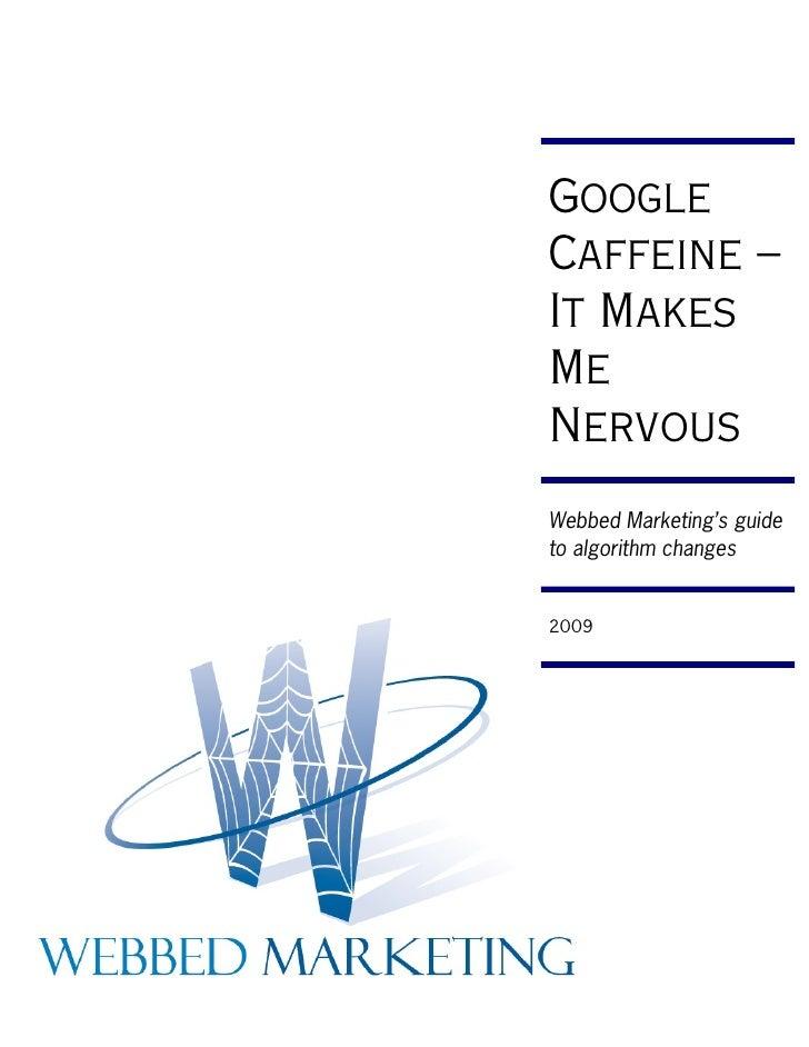 Google Caffeine Whitepaper: Webbed Marketing's Guide to Algorithm Changes