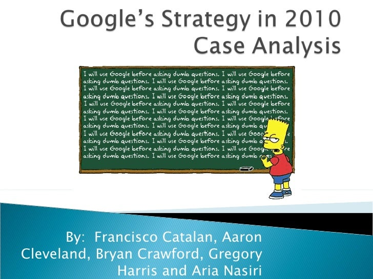 case study 8 google strategic mfgmyt 05122016 case study on google in china  the main issues discussed in this case study are: google's  this critical strategic step would help google to.
