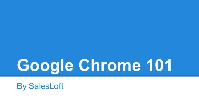 Google Chrome 101 By SalesLoft