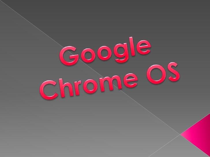 Google Chrome OS<br />