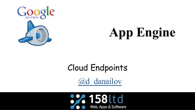 App Engine Cloud Endpoints @d_danailov