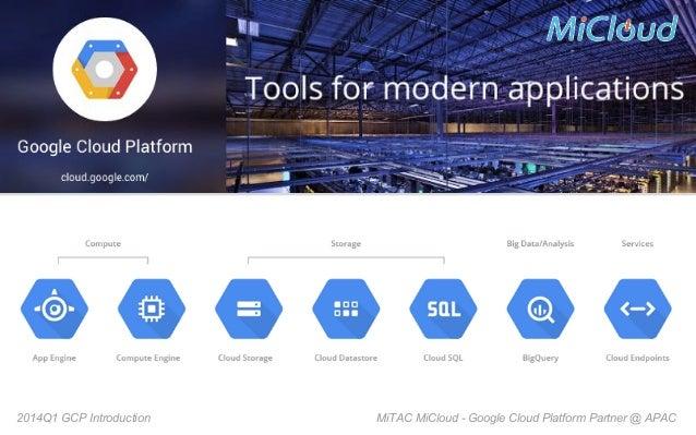 2014Q1 GCP Introduction  MiTAC MiCloud - Google Cloud Platform Partner @ APAC