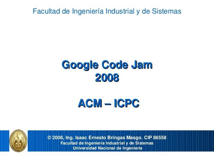 FacultaddeIngenieríaIndustrialydeSistemas               GoogleCodeJam                2008                  ACM–...