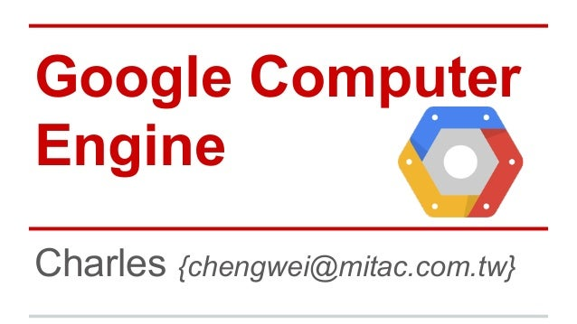 Google compute engine - overview