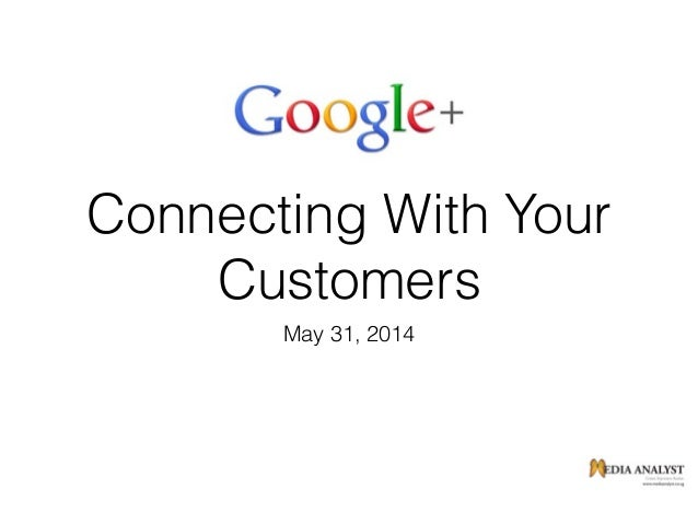Connecting With Your Customers May 31, 2014