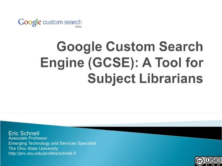Google Custom Search Engine (GCSE): A Tool For Subject Librarians