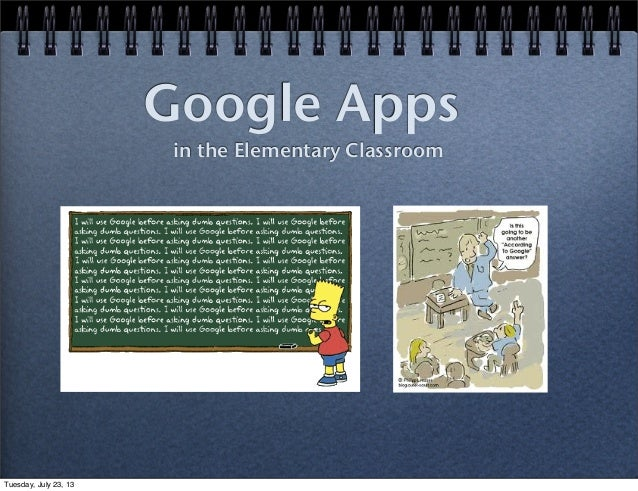 Google Apps in the Elementary Classroom Tuesday, July 23, 13
