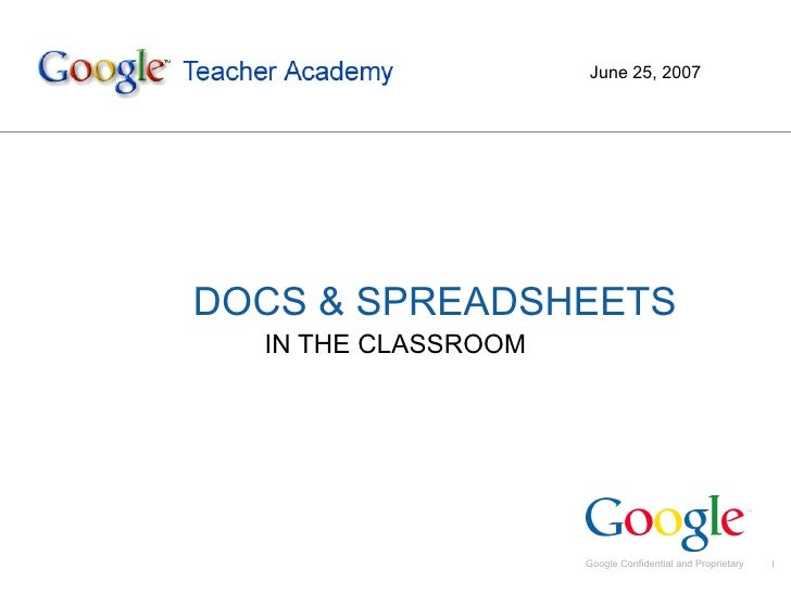 DOCS & SPREADSHEETS IN THE CLASSROOM June 25, 2007
