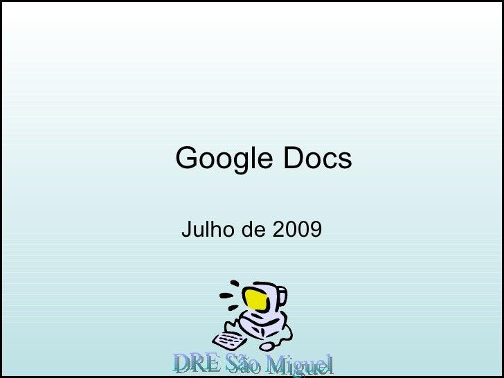 Google Docs Julho de 2009 DRE São Miguel