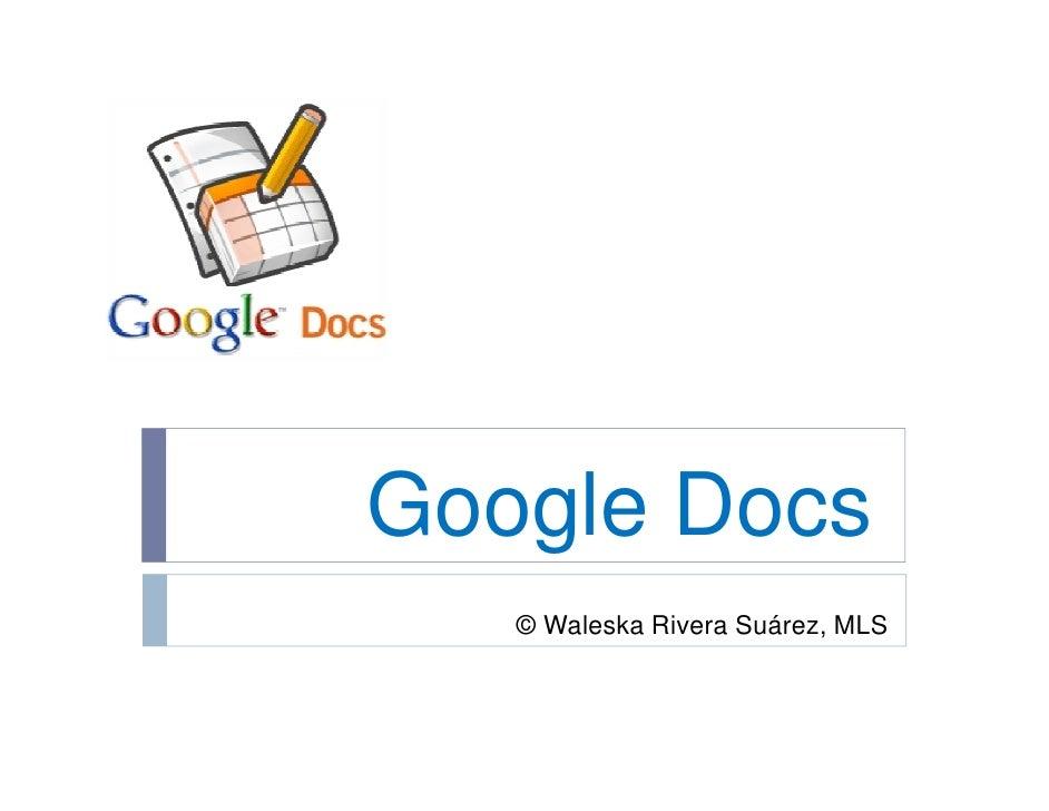 Google Docs    © Waleska Rivera Suárez, MLS