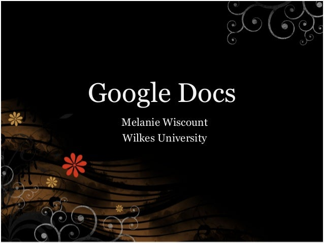 Google Docs Melanie Wiscount Wilkes University