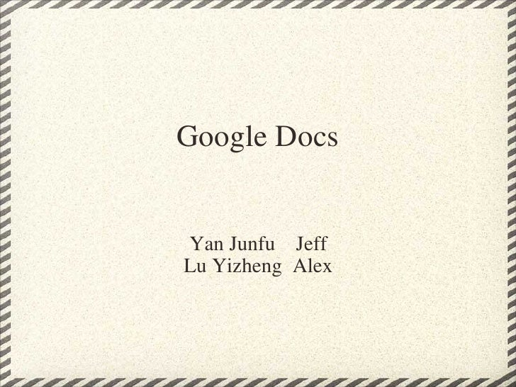 Google Docs Yan Junfu Jeff Lu Yizheng Alex