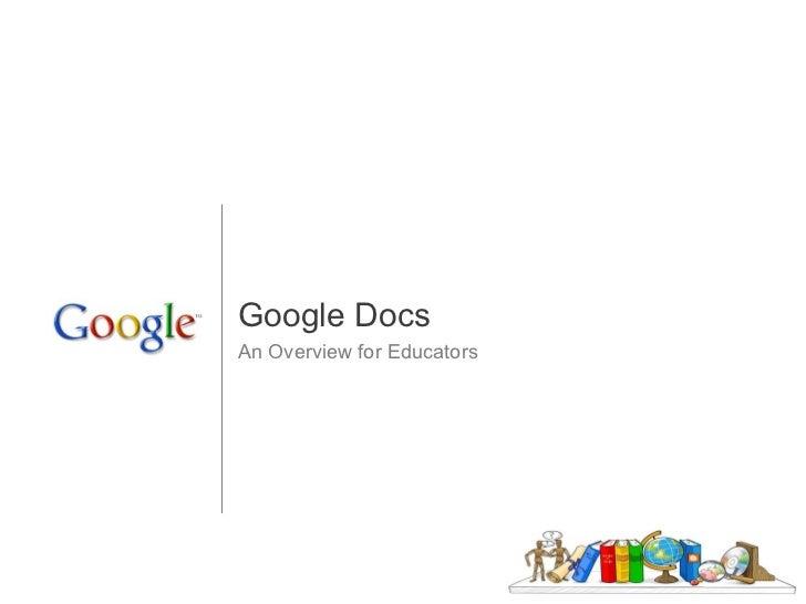 Google DocsAn Overview for Educators