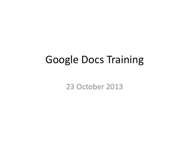 Google Docs Training 23 October 2013
