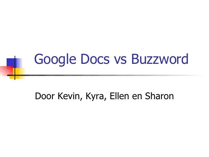 Google Docs vs Buzzword Door Kevin, Kyra, Ellen en Sharon