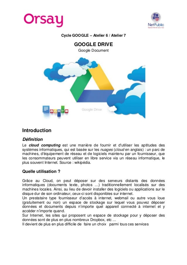 Cycle GOOGLE – Atelier 6 / Atelier 7  GOOGLE DRIVE Google Document  Introduction Définition Le cloud computing est une man...