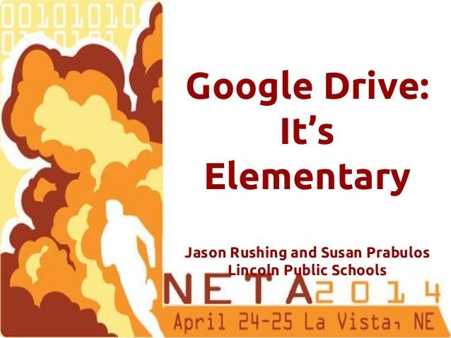 Google Drive:  It's Elementary!