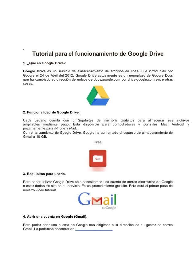 . Tutorial para el funcionamiento de Google Drive 1. ¿Qué es Google Drive? Google Drive es un servicio de almacenamiento d...