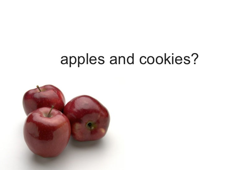 apples and cookies?