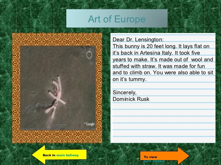 Art of Europe                            Dear Dr. Lensington:                            This bunny is 20 feet long. It la...