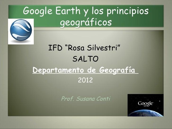 """Google Earth y los principios        geográficos    Cursos de verano 2012     IFD """"Rosa Silvestri""""      IFD """"Rosa Silvestr..."""