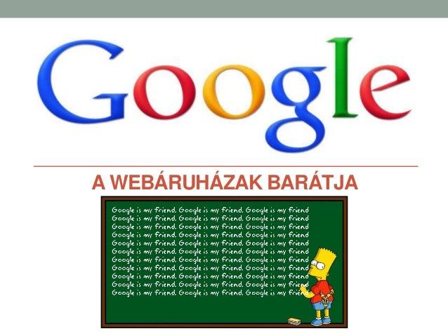 Google, a webáruházak barátja