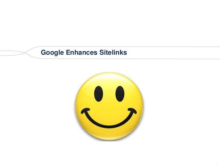 Google Enhances Sitelinks                            .