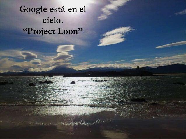 """Google está en el cielo. """"Project Loon"""""""
