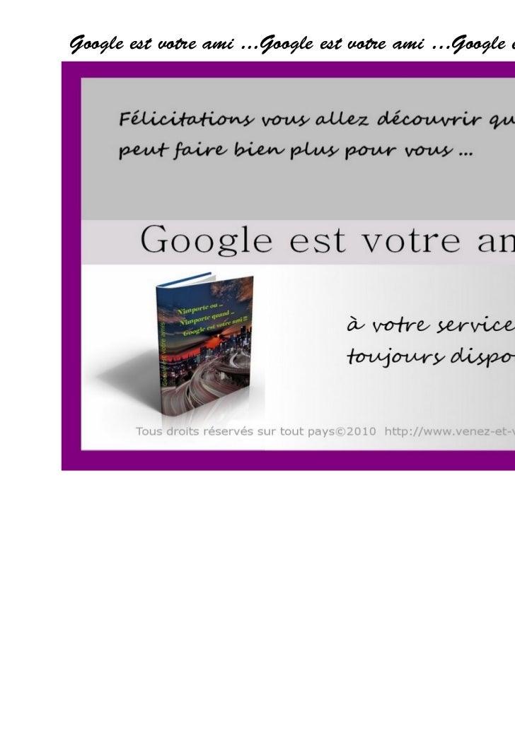 Google est votre ami ...Google est votre ami …Google est votre ami …                  Tous droits réservés sur tout pays©2...