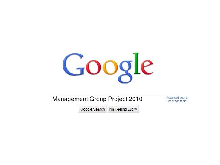 google<br />Management Group Project 2010<br />