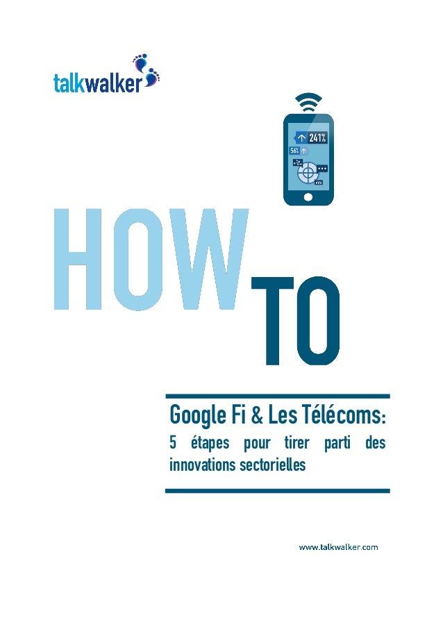 Google Fi & Les Télécoms: 5 étapes pour tirer parti des innovations sectorielles