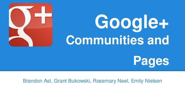 Google+ Communities and Pages