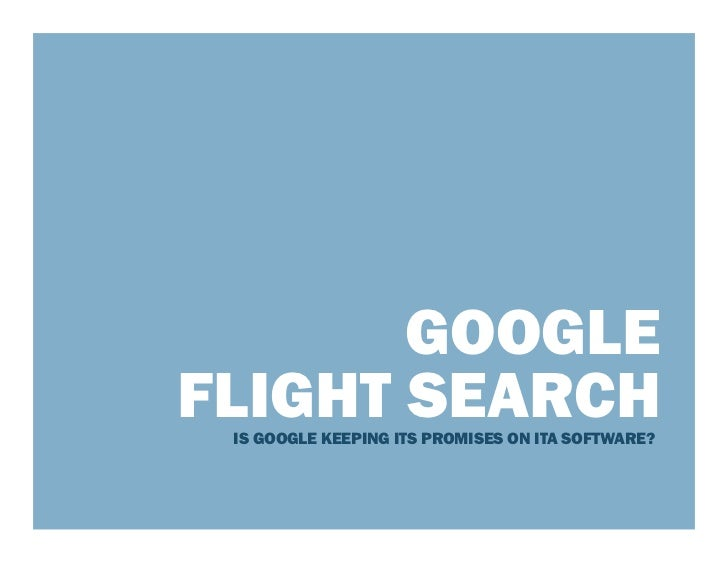 GOOGLEFLIGHT SEARCH IS GOOGLE KEEPING ITS PROMISES ON ITA SOFTWARE?