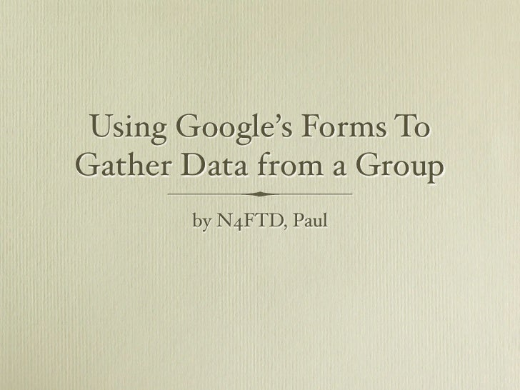 Using Google's Forms To Gather Data from a Group        by N4FTD, Paul