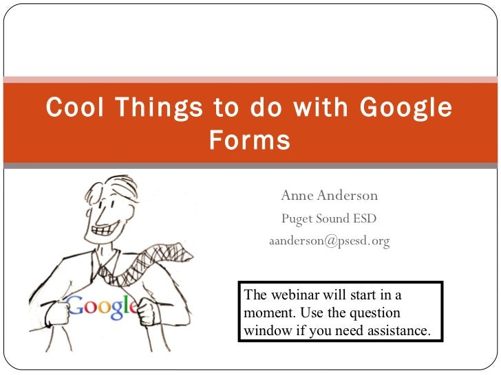 Cool Things to do with Google            Forms                   Anne Anderson                    Puget Sound ESD         ...