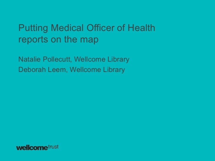Putting Medical Officer of Healthreports on the mapNatalie Pollecutt, Wellcome LibraryDeborah Leem, Wellcome Library