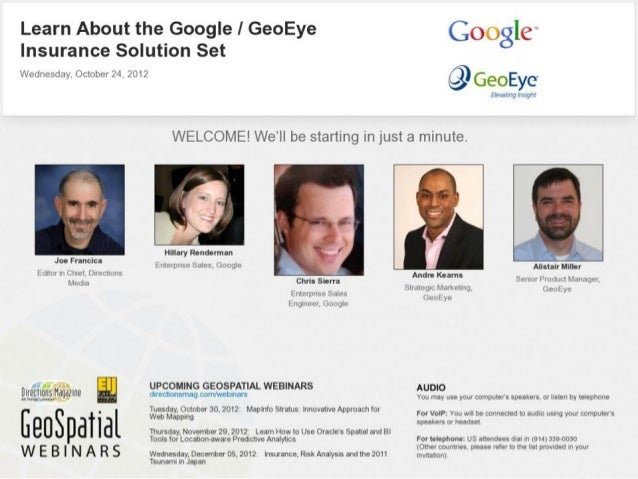 Learn About the Google / GeoEye Insurance Solution Set - Webinar Slides