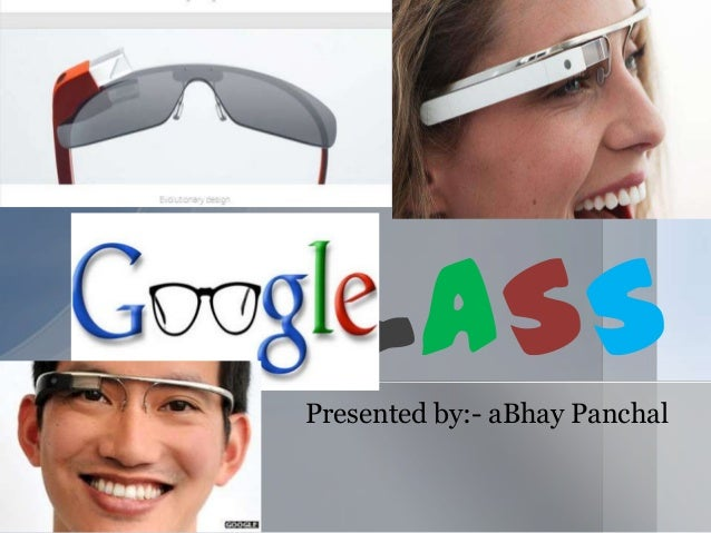 GLASSPresented by:- aBhay Panchal