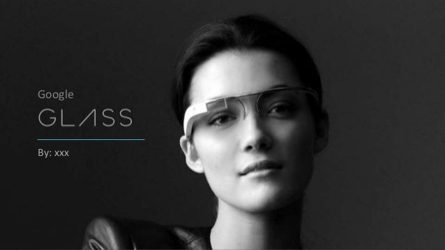 An Introduction to Google Glass