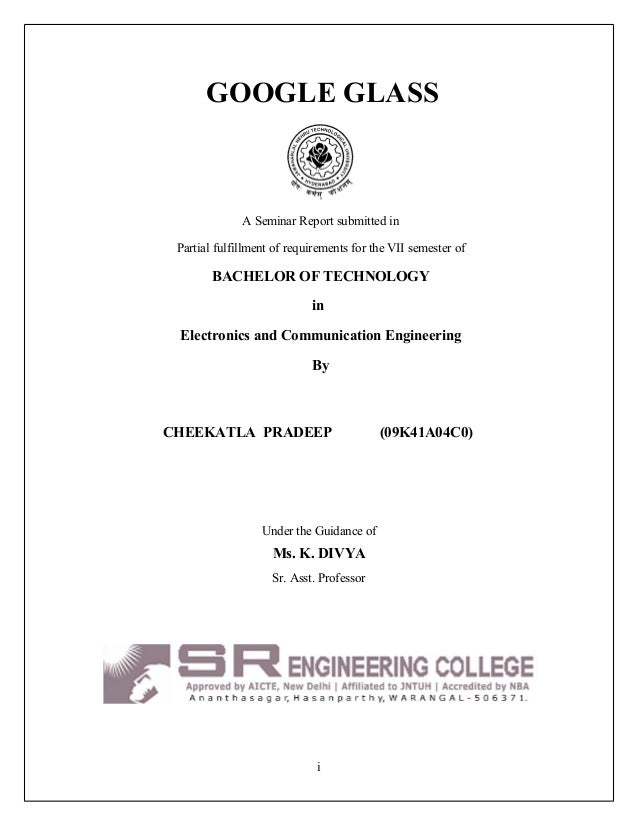 GOOGLE GLASS              A Seminar Report submitted in Partial fulfillment of requirements for the VII semester of       ...