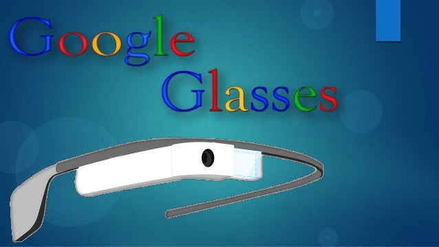 The Recent Invention of Google Glass