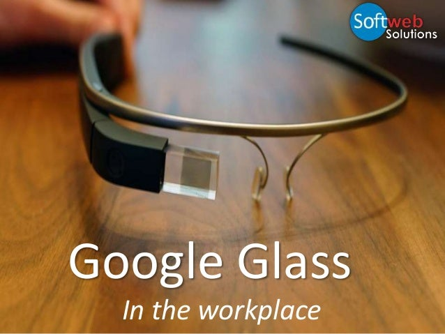Google Glass in the workplace