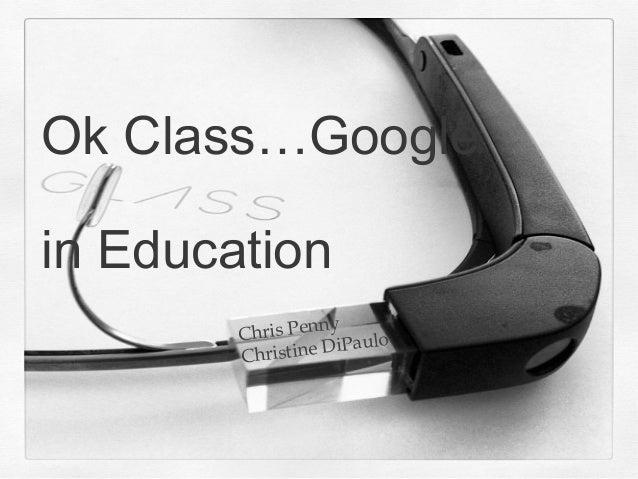 Ok Class…Google in Education ris Penny Ch DiPaulo Christine