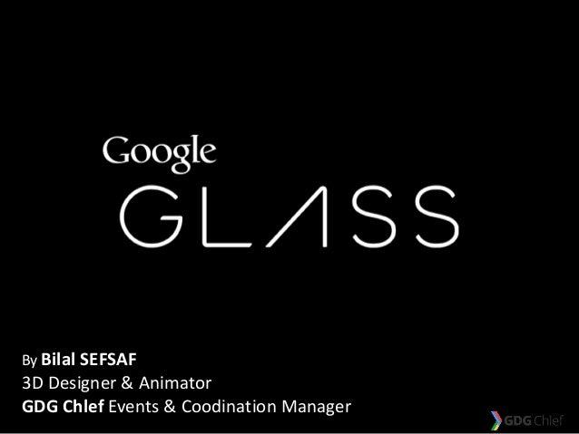 By Bilal SEFSAF 3D Designer & Animator GDG Chlef Events & Coodination Manager